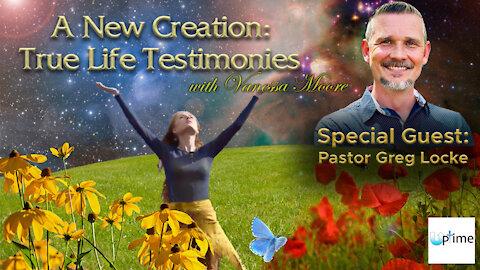 A New Creation: True Life Testimonies - Pastor Greg Locke