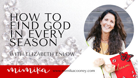 How to Find God in Every Season with Elizabeth Enlow