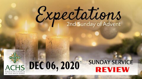 """""""Expectations"""" 2nd Sunday of Advent Christian Sermon with Pastor Steven Balog & ACHS Dec 06, 2020"""
