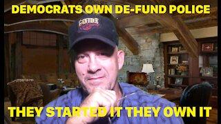 DEMOCRATS OWN DE-FUND THE POLICE