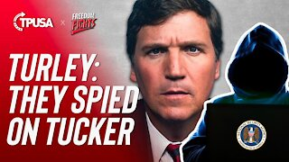 Turley: They Spied On Tucker