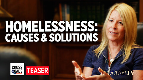 Teaser: What Caused the Homeless Crisis, and How to Fix It—Interview With Michelle Steeb