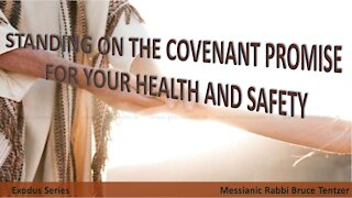 Standing on the Covenant Promise For Your Health And Safety