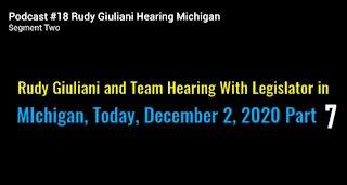 Rudy Giuliani Hearing Michigan Legislator Dec 2, 2020 MASSIVE FRAUD Part 7