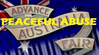 ADVANCE AUSTRALIA FAIR #PEACEFUL ABUSE