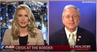 The Real Story - OANN Exposing the Border Crisis with Rep. Ralph Norman