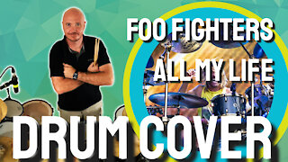 Foo Fighters - All My Life Drum Cover