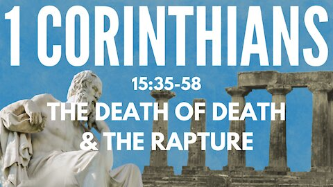 """1 Corinthians 15:25-58 """"The death of death and the rapture"""""""