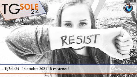 TgSole24 - 14 ottobre 2021 - R-esistenza!