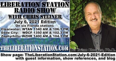 July 6, 2021 Liberation Station Radio Show with Chris Steiner and guest, Dr. Brian Hooker, Ph.D.