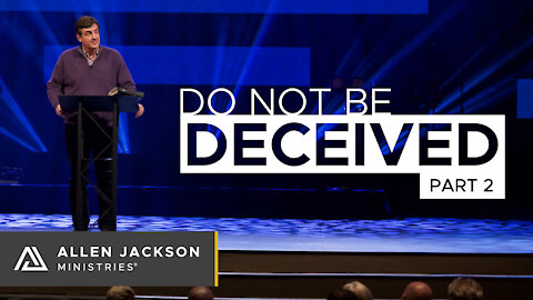 Do Not Be Deceived, Part 2