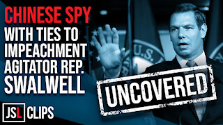 Chinese Spy with Ties to Impeachment Agitator Rep. Swalwell UNCOVERED