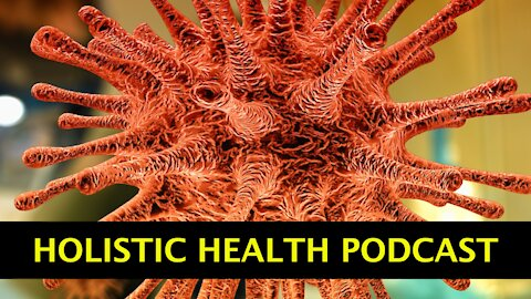 Holistic Health Podcast #6: Spike Protein Problems and Solutions