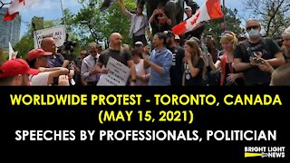 WORLDWIDE PROTEST - TORONTO, CANADA (MAY 15, 2021) - SPEECHES BY PROFESSIONALS, POLITICIAN