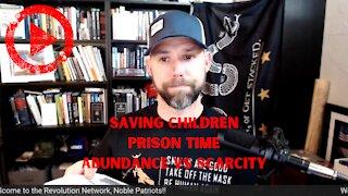 Saving the Children, Prison Time and Abundance vs. Scarcity