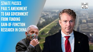 Senate passes Paul's amendment to bar government from funding gain-of-function research in China