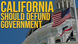 California Should Defund the Government