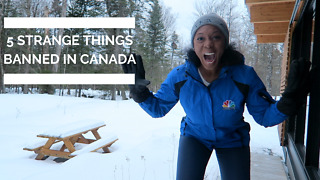 Five strange things banned in Canada