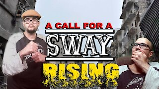 A CALL FOR A SWAY RISING