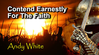 Andy White: Contend Earnestly For The Faith