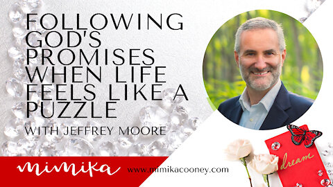 Following God's Promises when Life Feels like a Puzzle with Jeffrey Moore