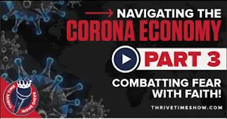Combatting Fear with Faith | Navigating the Corona Economy (Part 3)