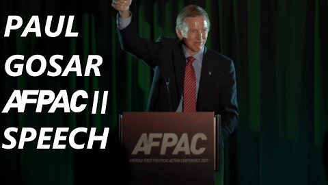Rep. Paul Gosar Speaks at the Second America First Political Action Conference