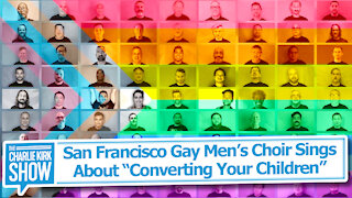"""San Francisco Gay Men's Choir Sings About """"Converting Your Children"""""""
