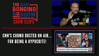 CNN's Cuomo Busted On The Air...For Being A Hypocrite! - Dan Bongino Show Clips