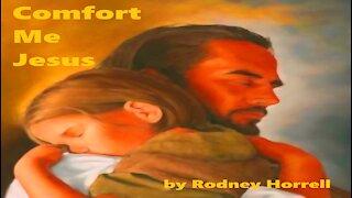 Christian Music: Comfort Me Jesus