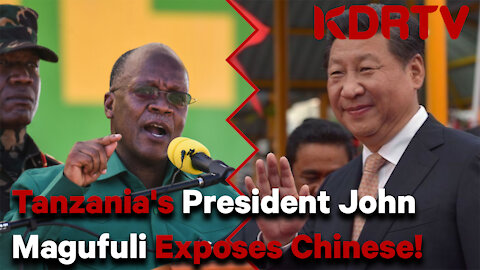 President Magufuli:I was Enemy number one to the Chinese and Imperialists