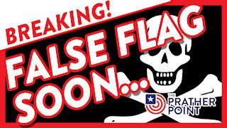 BREAKING! FALSE FLAG SOON!