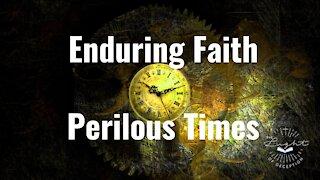 Enduring Faith in Perilous Times