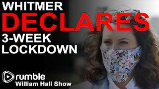 Gretchen Whitmer DECLARES 3-Week Lockdown
