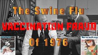 The Swine Flu Vaccination Fraud of 1976 + Covid-19 Vaccine Deaths Begin
