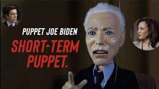 Puppet Joe Biden - Short-Term Puppet