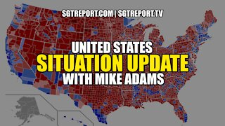 UNITED STATES SITUATION UPDATE WITH MIKE ADAMS