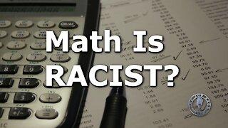 Pardon me? Math is Racist?