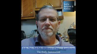 20201026 Piling On - Autism