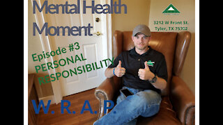 Mental Health Moment Ep 3, Personal Responsibility