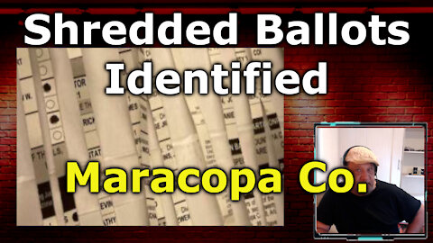 Shredded Ballots In Maricopa County Election Audit Identified