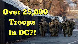 Over 25,000 Troops At Biden's Inauguration?!