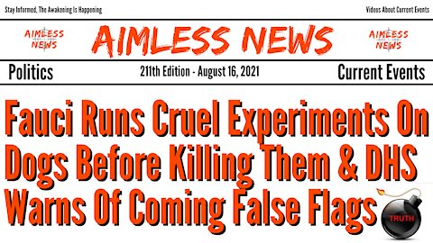 Fauci Runs Cruel Experiments On Dogs Before Killing Them & DHS Warns Of Coming False Flags