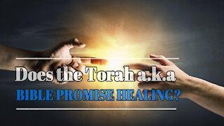 Does Torah aka the Bible Promise Healing