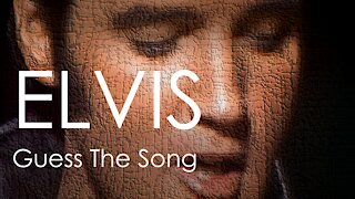 ELVIS - GUESS THE SONG QUIZ