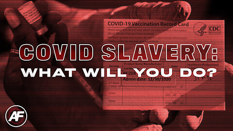 COVID Slavery: What Will You Do?