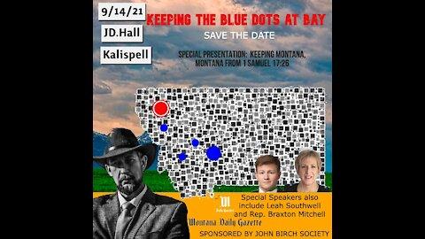JD Hall - Keeping the Blue Dots at Bay - Kalispell Edition