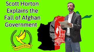 Scott Horton Predicted the Rapid Collapse of the Afghan Government