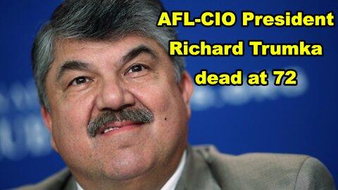 AFL-CIO President Richard Trumka dead at 72 - Just the News Now