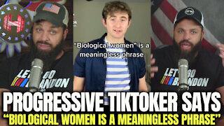 "Progressive TikToker Says ""Biological Woman Is A Meaninglessness Phrase"""